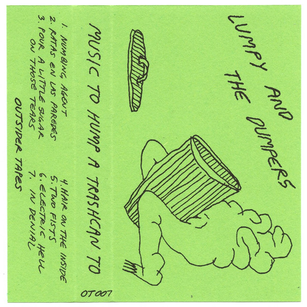 Music to hump a trash can to - Lumpy and the Dumpers - Cassette.jpg